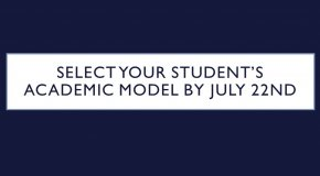Select your student's academic model by July 22nd